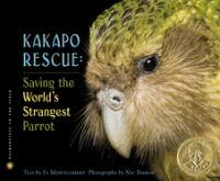 Kakapo rescue : saving the world's strangest parrot