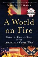 A world on fire : Britian's crucial role in the American Civil War