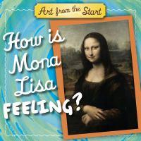 How is Mona Lisa feeling?