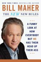 The new new rules : a funny look at how everybody but me has their head up their ass