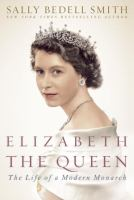 Elizabeth the Queen : the life of a modern monarch