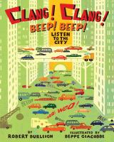 Clang-clang! Beep-beep! : listen to the city