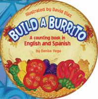 Build a burrito : a counting book in English and Spanish