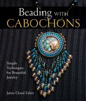 Beading with cabochons : simple techniques for beautiful jewelry
