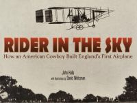Rider in the sky : how an American cowboy built England's first airplane