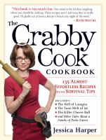 The crabby cook cookbook : 135 almost-effortless recipes plus survival tips