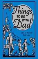 Things to do with dad : lots of fun for everyone