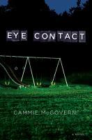 Eye contact : a novel