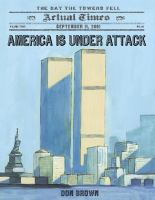 America is under attack : September 11, 2001 : the day the towers fell