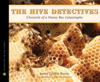 The hive detectives : chronicle of a honey bee catastrophe