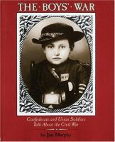 The boy's war : Confederate and Union soldiers talk about the Civil War