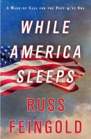 While America sleeps : a wake-up call for the post-9/11 era