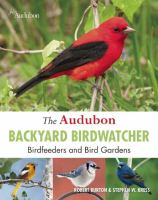 Audubon backyard birdwatcher : birdfeeders & bird gardens