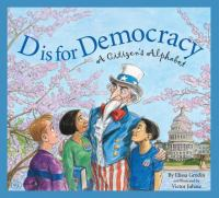 D is for democracy : a citizen's alphabet