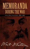 Memoranda during the war : Civil War journals, 1863-1865