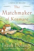 The matchmaker of Kenmare : a novel of Ireland