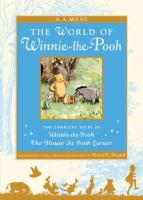 The world of Pooh : the complete Winnie-the-Pooh and the house at Pooh Corner