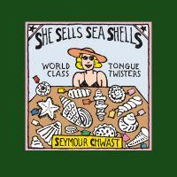 She sells sea shells : world class tongue twisters