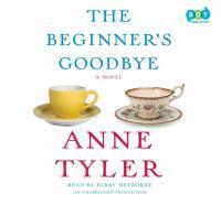 The beginner's goodbye : [a novel] (AUDIOBOOK)