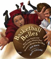 Basketball belles : how two teams and one scrappy player put women's hoops on the map