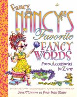 Fancy Nancy's favorite fancy words : from accessories to zany