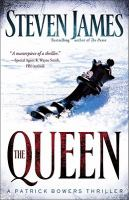 The queen : a Patrick Bowers thriller