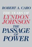 The passage of power : the years of Lyndon Johnson