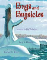 Bugs and bugsicles : insects in the winter