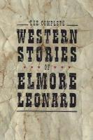 The complete Western stories of Elmore Leonard.
