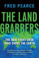 The land grabbers : the new fight over who owns the Earth