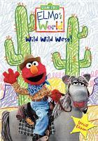Elmo's world : wild wild west