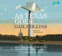 As Texas goes-- : how the lone star state hijacked the American agenda
