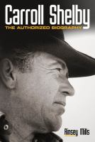Carroll Shelby : the authorized biography