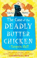 The case of the deadly butter chicken : from the files of Vish Puri, India's most private investigator