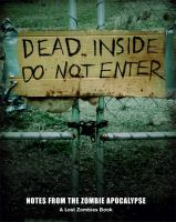 Dead inside : notes from the zombie apocalypse.