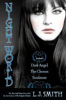 Dark angel ; The chosen ; and Soulmate