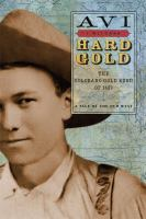 Hard gold : the Colorado gold rush of 1859, a tale of the Old West