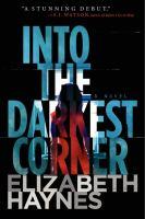 Into the darkest corner : a novel