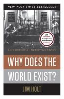 Why does the world exist? : an existential detective story