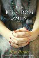 In the kingdom of men : a novel