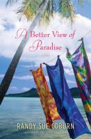 A Better view of paradise : a novel