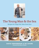The young man & the sea : recipes & crispy fish tales from Esca