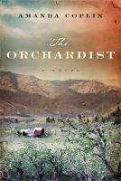 The orchardist : a novel