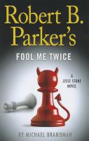 Robert B. Parker's Fool me twice : a Jesse Stone novel (LARGE PRINT)