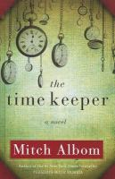 The time keeper : a novel (LARGE PRINT)