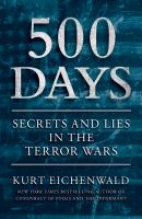500 days : secrets and lies in the terror wars