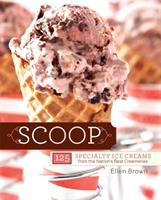Scoop : 125 specialty ice creams from the nation's best creameries