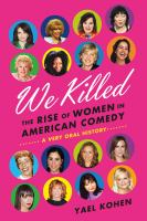We killed : the rise of women in American comedy