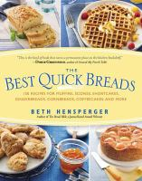 The best quick breads : 150 recipes for muffins, scones, shortcakes, gingerbreads, cornbreads, coffeecakes, and more