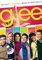 Glee. Season 1, volume 2, disc 3 Road to regionals